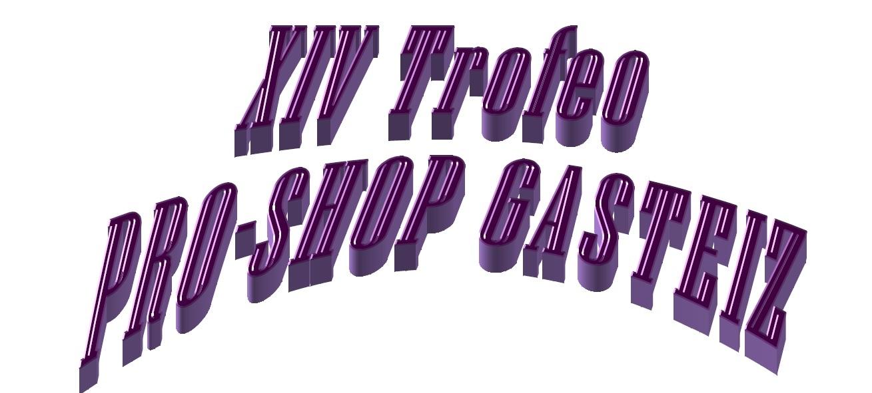 XIV Trofeo PRO-SHOP GASTEIZ – Sábado 7 de julio