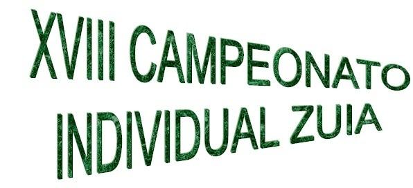 Sábado 11 de mayo. XVIII CAMPEONATO INDIVIDUAL DE ZUIA